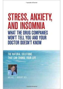 STRESS ANXIETY & INSOMNIA (MICHAEL T  MURRAY N D)